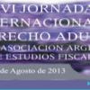 VI Jornadas Internacionales de Derecho Aduanero de la Asociación Argentina de Estudios Fiscales (días 13, 14 y 15 de agosto 2.013) Reglamento –  Directivas