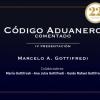 """IV Presentación del """"Código Aduanero Comentado"""" de Marcelo Antonio Gottifredi"""