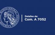 Detalles de la Com. A 7052 B.C.R.A. – Lic. Rubén Marrero