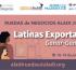 """Rueda de Negocios ALADI 2021: """"Latinas Exportan: Ganar-Ganar"""""""