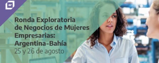 Mujeres empresarias: preinscripciones abiertas para la Ronda Exploratoria de Negocios Argentina-Bahía